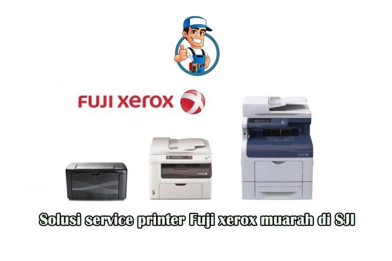 Solusi service printer Fuji xerox murah di SJI